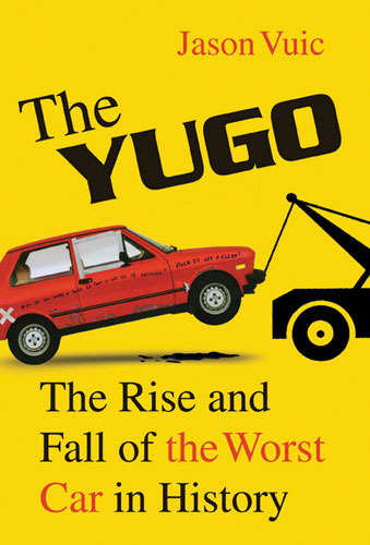 Yugo - The Rise and Fall of the Worst car in History
