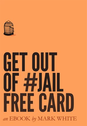 """Get out of #Jail Free Card"" e-knjiga Marka Whitea"