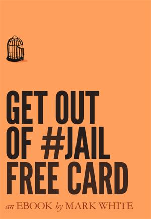 """""""Get out of #Jail Free Card"""" e-knjiga Marka Whitea"""